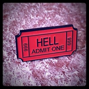 Hell Admit One Enamel Pin
